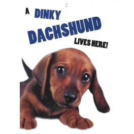 Dachshund Sausage Dog warning sign - Indoor Outdoor