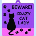 BEWARE CRAZY CAT LADY - Car Wobbler Sign